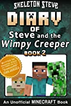 Diary of Minecraft Steve and the Wimpy Creeper - Book 2: Unofficial Minecraft Books for Kids, Teens, & Nerds - Adventure Fan Fiction Diary Series (Skeleton ... - Fan Series - Steve and the Wimpy Creeper)