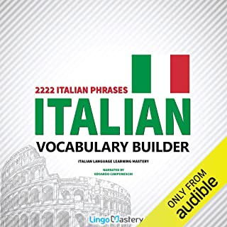 Italian Vocabulary Builder: 2222 Italian Phrases to Learn Italian and Grow Your Vocabulary