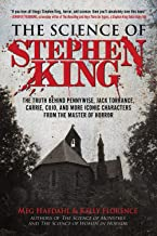 The Science of Stephen King: The Truth Behind Pennywise, Jack Torrance, Carrie, Cujo, and More Iconic Characters from the ...