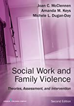 Social Work and Family Violence, Second Edition: Theories, Assessment, and Intervention