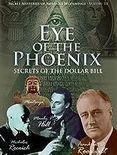 Secret Mysteries of America's Beginnings - Eye of the Phoenix: Secrets of the Dollar Bill