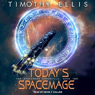 Today's Spacemage: Spacemage Chronicle Series, Book 2