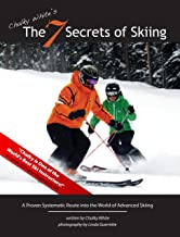 Chalky White's, The 7 Secrets of Skiing