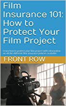 Film Insurance 101: How to Protect Your Film Project: Learn how to protect your film project with information on all the different film insurance policies available.