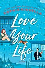 Love Your Life: A Novel