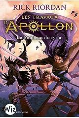 Les Travaux d'Apollon - tome 4 : Le tombeau du tyran (Wiz) Format Kindle