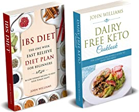 Dairy Free keto Low Fodmap diet: Bundle 2 books in 1 Box Set:: Dairy Free Keto cookbook & IBS Diet: The One Week Fast Relieve Diet Plan for Beginner's – 100+ Delicious Recipes