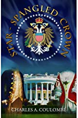 Star-Spangled Crown: A Simple Guide to the American Monarchy Kindle Edition