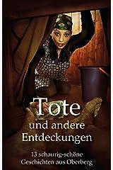 Tote und andere Entdeckungen: 13 schaurig-schöne Geschichten aus Oberberg Kindle Ausgabe