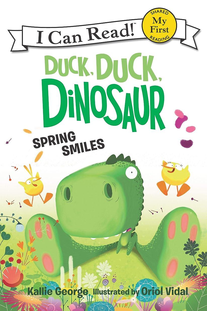 思われるヒップ演じるDuck, Duck, Dinosaur: Spring Smiles (My First I Can Read) (English Edition)
