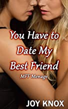 You Have to Date My Best Friend: MFF Menage (English Edition)