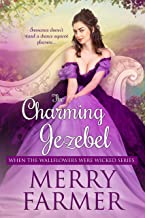 The Charming Jezebel (When the Wallflowers were Wicked Book 9)