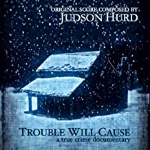 Trouble Will Cause (Original Motion Picture Soundtrack)