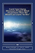 Carol Ann Liaros Discusses Project Blind Awareness: How the Blind Can Learn