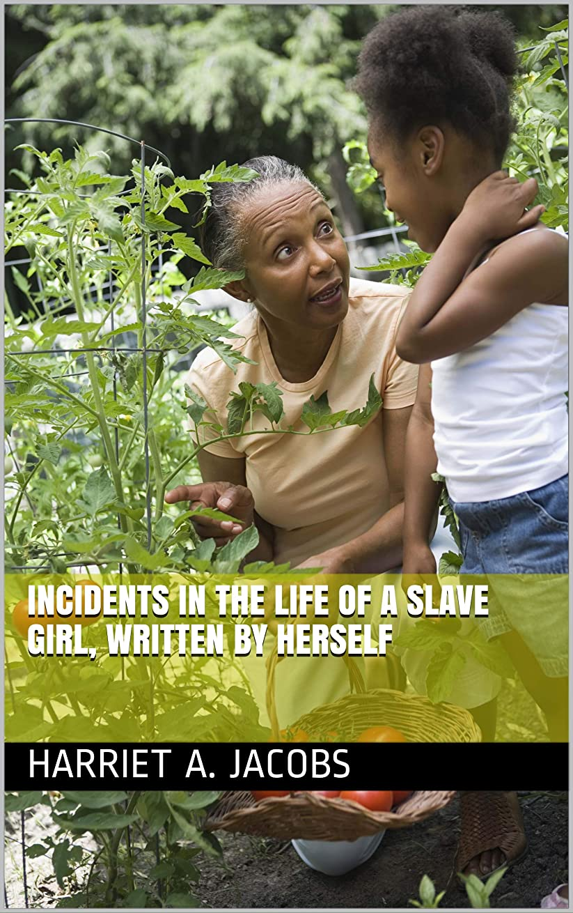 ペースト正しい一元化するIncidents in the Life of a Slave Girl, Written by Herself (English Edition)