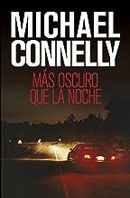 Más oscuro que la noche (Harry Bosch nº 7) (Spanish Edition)
