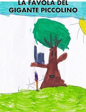 La favola del gigante piccolino: Favola per bambini