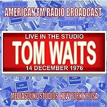 Live in the Studio - Mediasound Studios, New York NY 1976 (Live 1995 FM Broadcast)