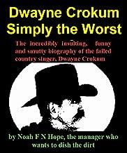 Dwayne Crokum, Simply the Worst Best Seller