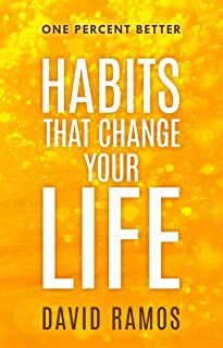 Habits That Change Your Life: Discover The Habits Successful People Have To Stop Procrastinating, Inspire Creativity, And ...