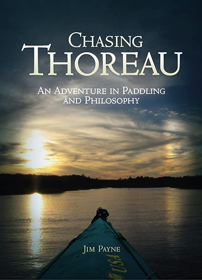 トークそしてファッションChasing Thoreau An Adventure in Paddling and Philosophy (English Edition)