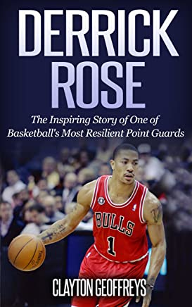 794a469dd54c Derrick Rose  The Inspiring Story of One of Basketball s Most Resilient  Point Guards (Basketball