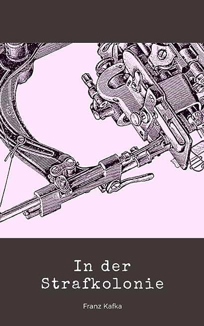 In der Strafkolonie (Illustriert) (German Edition)