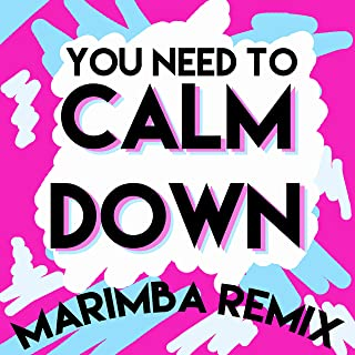 You Need to Calm Down (Marimba Remix)