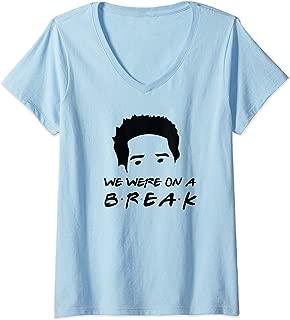 Womens We Were On a Break V-Neck T-Shirt
