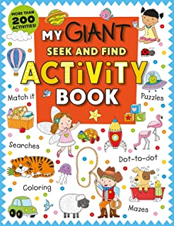 My Giant Seek-And-Find Activity Book: More Than 200 Activities: Match It, Puzzles, Searches, Dot-To-Dot, Coloring, Mazes, ...