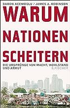 Warum Nationen scheitern: Die Ursprünge von Macht, Wohlstand und Armut (German Edition)