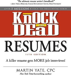 Knock Em Dead Resumes 11th edition: A Killer Resume Gets More Job Interviews