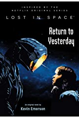 Lost in Space: Return to Yesterday Kindle Edition