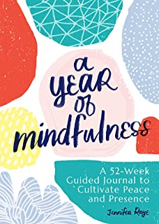 Year of Mindfulness: A 52-Week Guided Journal to Cultivate Peace and Presence
