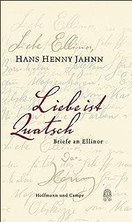 Liebe ist Quatsch: Briefe an Ellinor (German Edition)