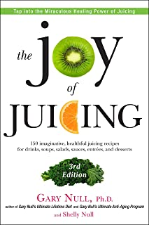 The Joy of Juicing, 3rd Edition: 150 imaginative, healthful juicing recipes for drinks, soups, salads, sauces, entrees, and desserts