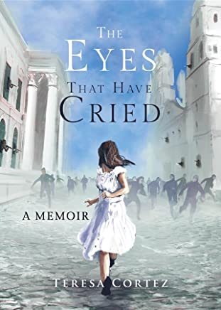 The Eyes That Have Cried: A Memoir