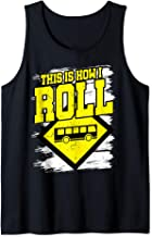 School Bus Driver How I Roll Funny End of Year Gift Back to Tank Top