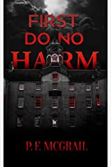 First, do no Harm: Learning the Rules of Residency Kindle Edition