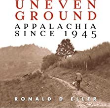 Uneven Ground: Appalachia Since 1945