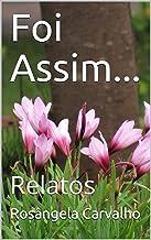 Foi Assim...: Relatos (Portuguese Edition)