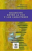 Silencios entre la voz y los caracteres: Antología poética (Poesía nº 2) (Spanish Edition)