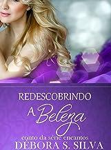 Redescobrindo a beleza (Série Encantos Livro 1)