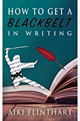 How to Get a Blackbelt in Writing Kindle Edition