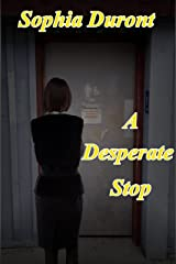 A Desperate Stop Kindle Edition