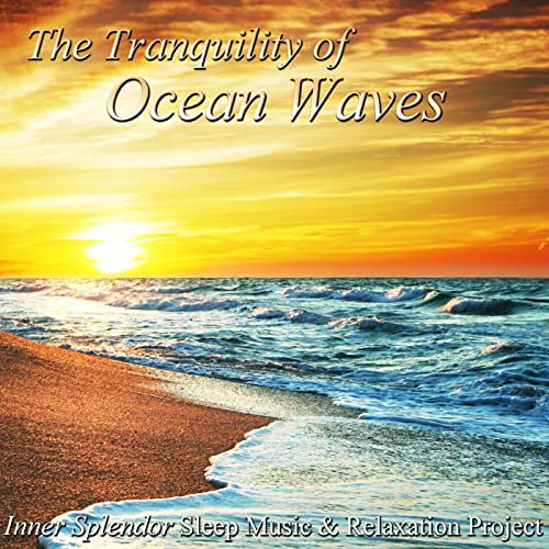 The Restful Sound of Ocean Waves - Music for Deep Sleep