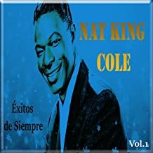 Nat King Cole - Éxitos de Siempre, Vol. 1 (Cantando en Español)