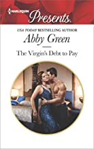 The Virgin's Debt to Pay: An Emotional and Sensual Romance (Harlequin Presents Book 3618)