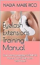 Eyelash Extensions Training Manual: Gain The knowledge & Skills To Master The Single Lash Technique