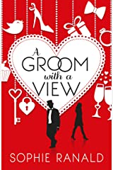 A Groom With a View: Romantic comedy… with a sting in the tail Kindle Edition